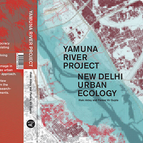 Yamuna River Project: New Delhi Urban Ecology Selected by DAM as One of the Top 10 Architectural Books of 2018